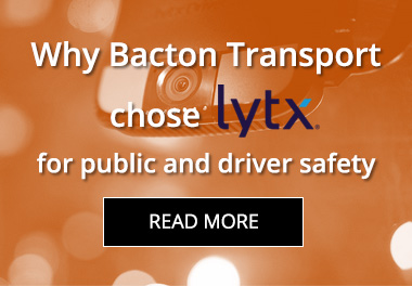 Why Bacton Transport chose Lytx